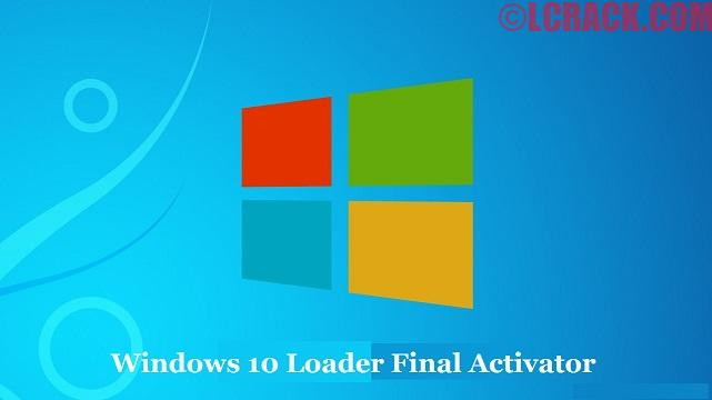 Windows 10 Loader Final Activator Free Download