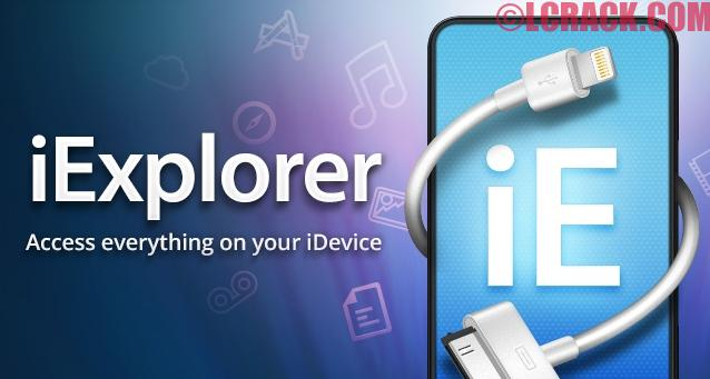 iExplorer 4.1.1 Crack + Serial key Full Download