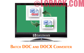 Batch DOC and DOCX Converter 2017 Crack + Serial Key